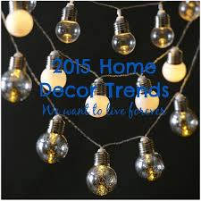 2015 home decor trends we want to live forever my kirklands blog
