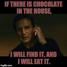 Meme Generator Taken - liam neeson taken if there is chocolate in the house i will find