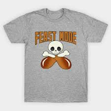 thanksgiving t shirts feast mode thanksgiving thanksgiving t shirt teepublic