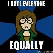 I Hate Everyone Meme - gallery for i hate everyone equally meme cats hate everyone