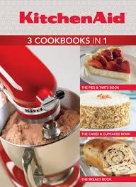 livre de cuisine kitchenaid kitchenaid 3 cookbooks in 1 pies cakes cupcakes breads