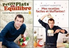 tf1 recettes cuisine laurent mariotte laurent mariotte recettes faciles et bluffantes confidentielles