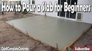 how to pour a concrete slab for beginners diy youtube