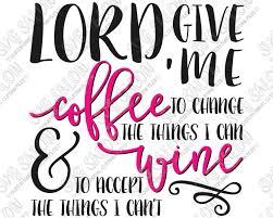 serenity prayer mug give me coffee serenity prayer coffee mug svg cut file set