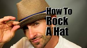 how to rock a cool men u0027s hat hat wearing advice and tips youtube