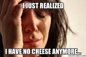 Cheese Meme - more cheese