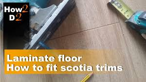 How To Do Laminate Floor How To Fit Scotia Trims In Laminate Flooring Edging Corners