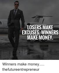 Make Money From Memes - instagram thefuture entrepreneur losers make excuses winners make