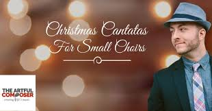 cantatas for small choirs owenby the artful