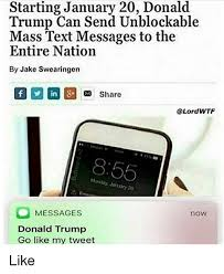 Mass Text Meme - starting january 20 donald trump can send unblockable mass text