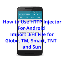file for android how to use http injector for android import ehi config file