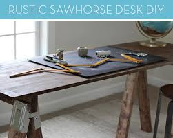 Diy Rustic Desk How To Build A Rustic Sawhorse Desk Without Picking Up A Hammer