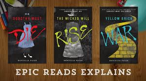 epic reads explains dorothy must die series by danielle paige