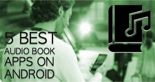 book apps for android 20 best android audiobook app websites for free audio books