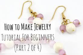 beginner earrings how to make jewelry tutorial for beginners part 2 of 4 diy