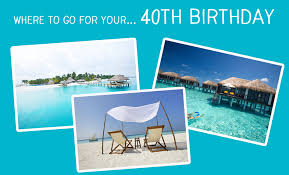 the best 40th birthday ideas turquoise holidays
