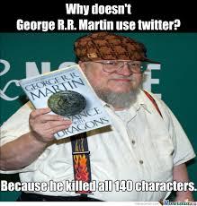 George Rr Martin Meme - scumbag george r r martin by peanut12345 meme center