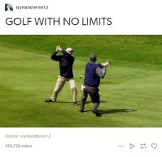 Funny Golf Meme - laymansterms12 golf with no limits source laymansterms 12 160726
