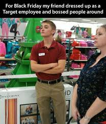 target black friday what to do for black friday my friend dressed up as a target employee