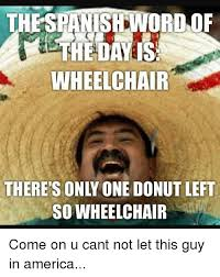 Donut Memes - thespansrdnord of wheelchair there s only one donut left so