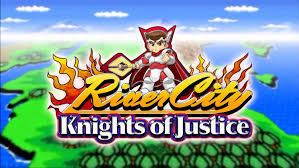 river city knights of justice review u2014 darkstation