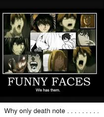 Death Note Meme - funny faces we has them why only death note meme on me me