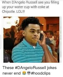 Chipotle Memes - when d angelo russell see you filling up your water cup with coke at
