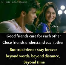 Good Friends Meme - ig insta perfect quotes jenu good friends care for each other close