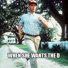 Forrest Gump Memes - forrest gump when she wants the d meme facebook wall pic
