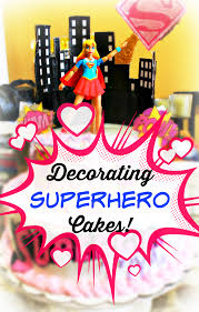 tutorial how to decorate a super hero birthday cake new mommy bliss