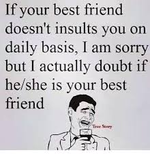 Real Friend Meme - true best friends meme best best of the funny meme