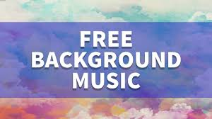 free background music for videos youtube no copyright