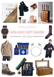 holiday gift ideas for him treats and trends