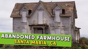 abandoned places california pioneer farmhouse youtube