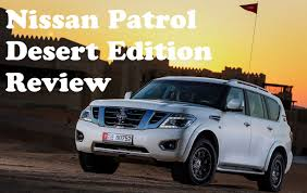 nissan patrol platinum 2016 nissan patrol desert edition first drive in liwa youtube
