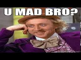 Why U Mad Meme - u mad bro meme funniest u mad bro meme compilation 2015 youtube