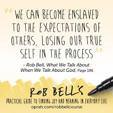 best 25 rob bell quotes ideas on rob bell dishonesty
