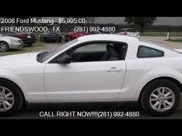 mustang auto friendswood 2006 ford mustang v6 deluxe 2dr coupe for sale in friendswoo
