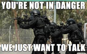 Swat Meme - fibbing swat team meme on imgur