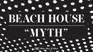 beach house myth youtube