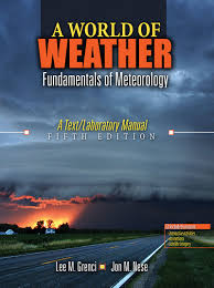 a world of weather fundamentals of meteorology w cd rom higher