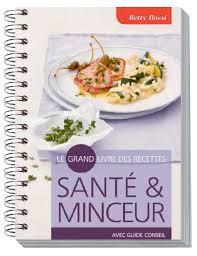livre cuisine minceur santé minceur le grand livre des recettes femina