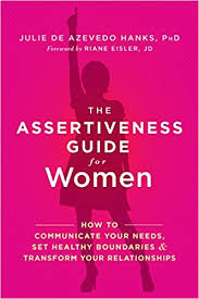 the assertiveness guide for women how to communicate your needs