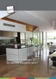 le marché de la cuisine ipea le marché français de la cuisine intégrée 2017 ameublement com