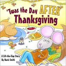 twas the day after thanksgiving a lift the flap story by mavis smith