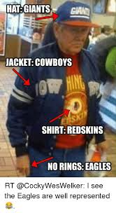 Giants Cowboys Meme - hat giants jacket cowboys shirt redskins no rings eagles rt i see