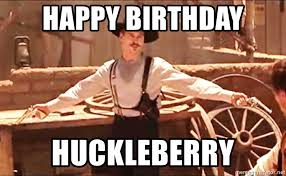 Tombstone Meme Generator - happy birthday huckleberry doc holliday tombstone meme generator
