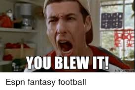 Fantasy Football Meme - you blew it reply candy com espn fantasy football candy meme on me me