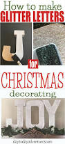Letter Decorations For Christmas Tree by How To Make Glitter Letters For Christmas Decorating U2014 Day To Day
