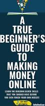 true beginner u0027s guide how to make money online